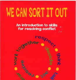 We Can Sort It Out : an introduction to skills for resolving conflict